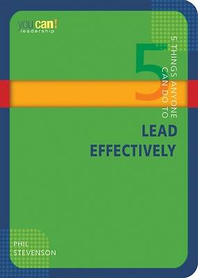 5 Things Anyone Can Do to Lead Effectively