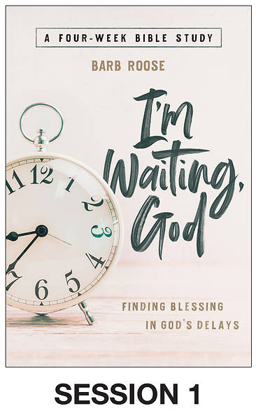 Picture of I'm Waiting, God - Women's Bible Study Streaming Video Session 1