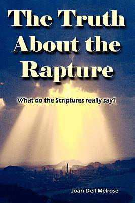 The Truth about the Rapture