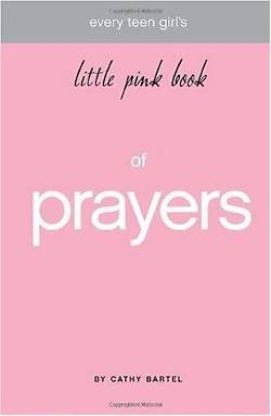 Every Teen Girls Little Pink Book of Prayers
