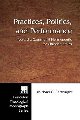 Practices, Politics, and Performance