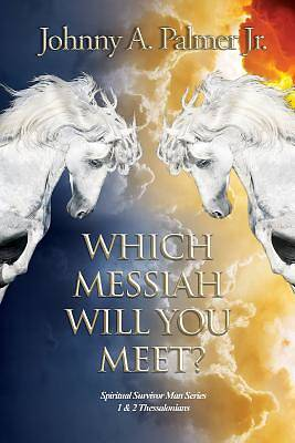 Which Messiah Will You Meet?