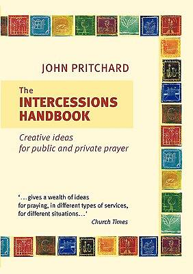 Intercessions Handbook - Creative Ideas for Public and Private Prayer