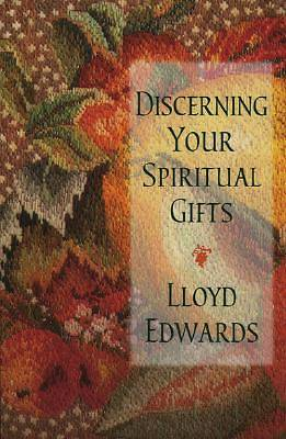 Discerning Your Spiritual Gifts