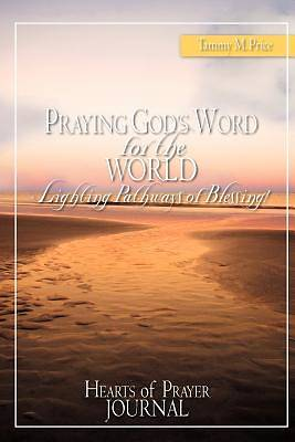 Praying Gods Word for the World-Lighting Pathways of Blessing!