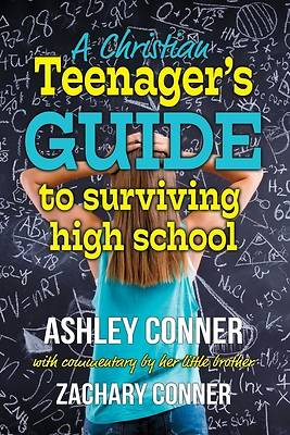 A Christian Teenagers Guide to Surviving High School