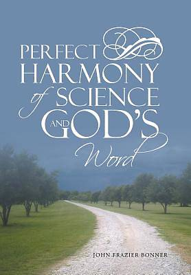 Picture of Perfect Harmony of Science and God's Word