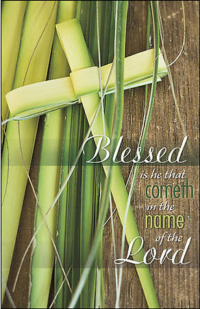 Blessed Is He That Cometh Palm Sunday Bulletin Legal Pkg of 100