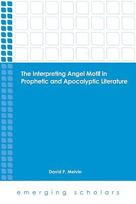 The Interpreting Angel Motif in Prophetic and Apocalyptic Literature [ePub Ebook]