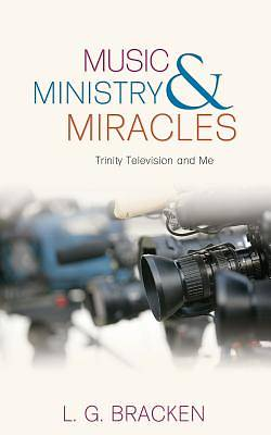 Music, Ministry and Miracles