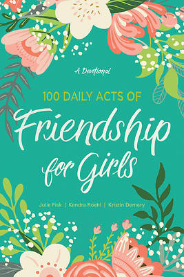 Picture of 100 Daily Acts of Friendship for Girls