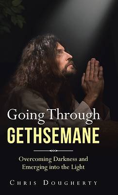 Picture of Going Through Gethsemane
