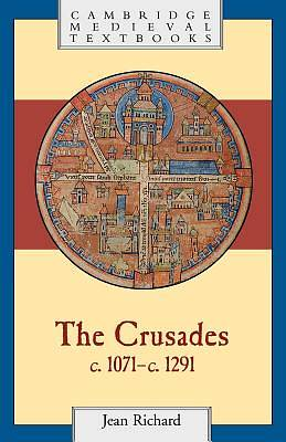 The Crusades, C. 1071-C. 1291