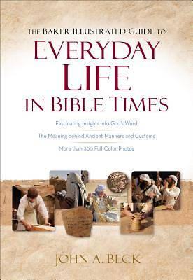 Picture of The Baker Illustrated Guide to Everyday Life in Bible Times