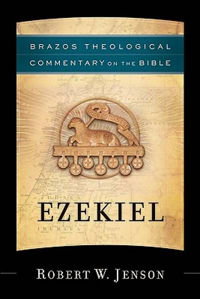 Brazos Theological Commentary on the Bible - Ezekiel