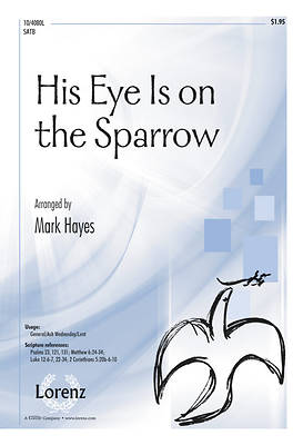 His Eye Is On the Sparrow SATB Anthem