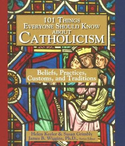 101 Things Everyone Should Know about Catholicism