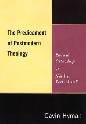 The Predicament of Postmodern Theology