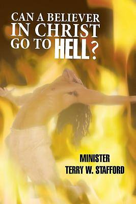 Picture of Can a Believer in Christ Go to Hell?