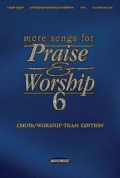 More Songs for Praise & Worship, Volume 6