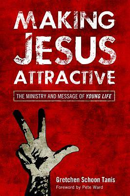 Picture of Making Jesus Attractive