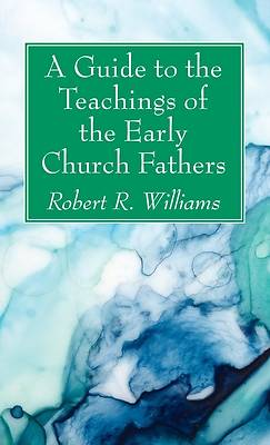 Picture of A Guide to the Teachings of the Early Church Fathers