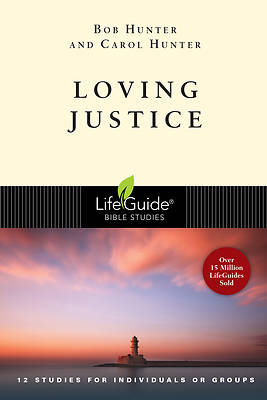LifeGuide Bible Study - Loving Justice
