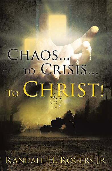 Picture of Chaos...to Crisis... to Christ!