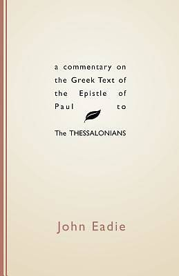 Commentary on the Greek Text of the Epistle of Paul to the Thessalonians