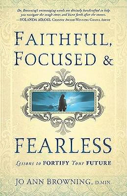 Faithful, Focused and Fearless