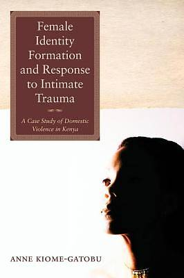 Picture of Female Identity Formation and Response to Intimate Violence [ePub Ebook]