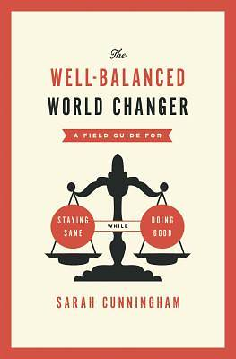 The Well-Balanced World Changer