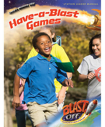 Group VBS 2014 Weekend Blast Off Have-a-Blast Games Leader Manual