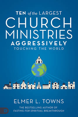 Picture of Ten of the Largest Church Ministries Touching the World