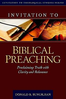 Invitation to Biblical Preaching