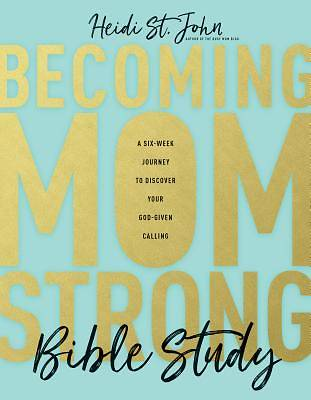 Picture of Becoming Momstrong Bible Study