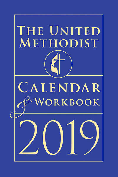 the united methodist calendar  u0026 workbook 2019