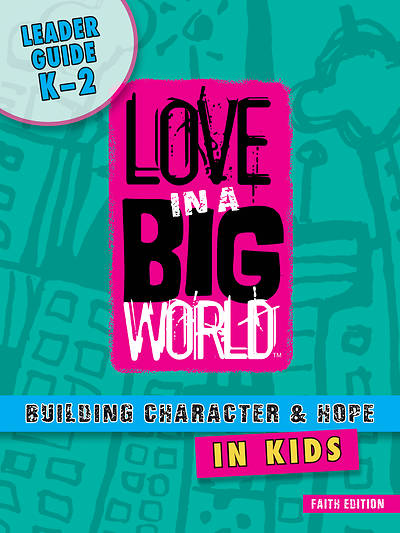 Love In A Big World: Diversity/ Social Justice K-2 Leader (5 Sessions) Print