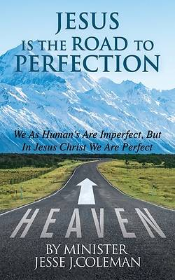 Picture of Jesus Is The Road To Perfection