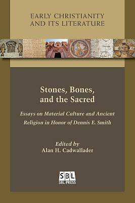 Picture of Stones, Bones, and the Sacred