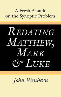 Picture of Redating Matthew, Mark and Luke