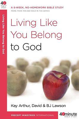 Living Like You Belong to God
