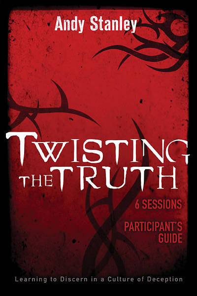 Twisting the Truth Participants Guide
