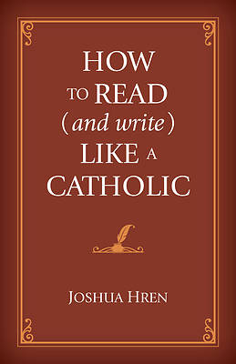 Picture of How to Read (and Write) Like a Catholic