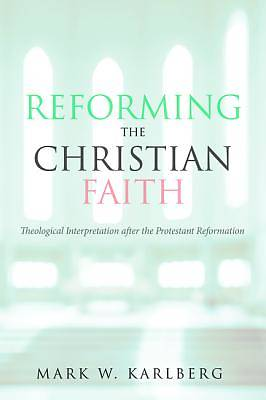 Reforming the Christian Faith