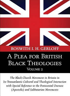 A   Plea for British Black Theologies, Volume 2