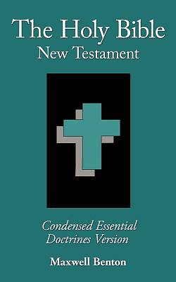 The Holy Bible New Testament, Condensed Essential Doctrines Version