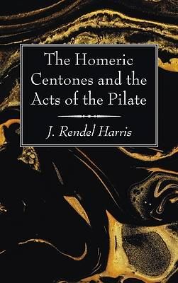 Picture of The Homeric Centones and the Acts of the Pilate