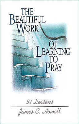 The Beautiful Work of Learning to Pray