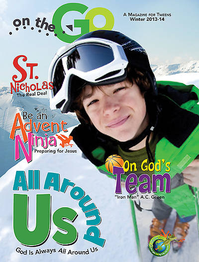 On the Go: A Magazine for Tweens Winter 2013-14